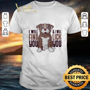 Cheap Pitbull i will find you & i will lick you shirt