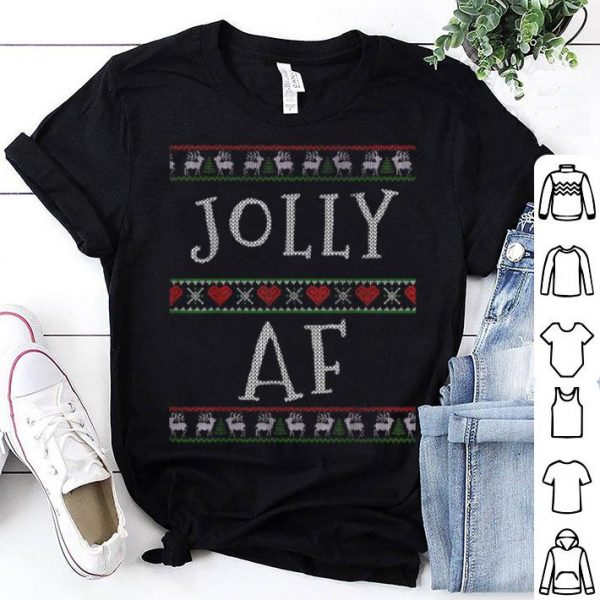 Hot Jolly AF Ugly Sweater Tee Xmas Merry Christmas Holidays Gift sweater