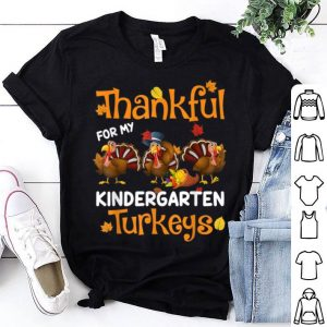 Original Thankful For My Kindergarten Turkey Teacher Thanksgiving shirt