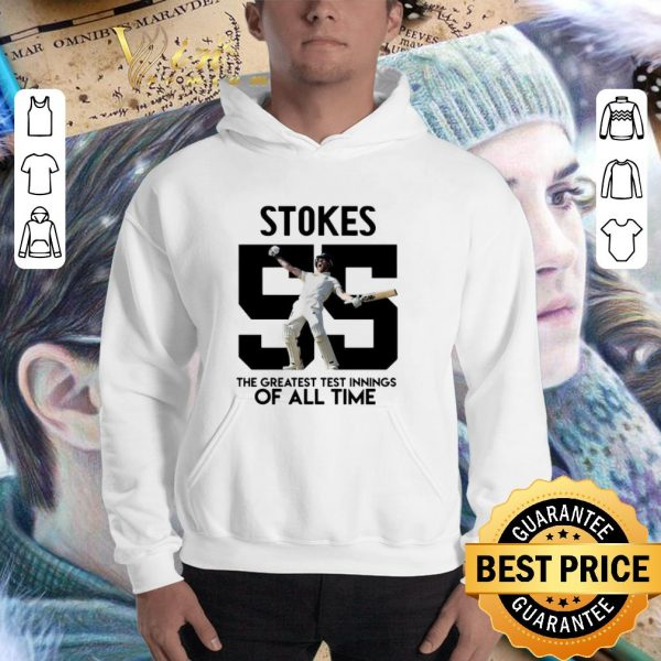 Premium Stokes 55 the greatest test innings of all time shirt