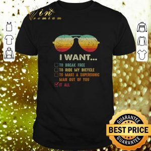 Funny Sunglass i want to break free to ride my bicycle it all vintage shirt