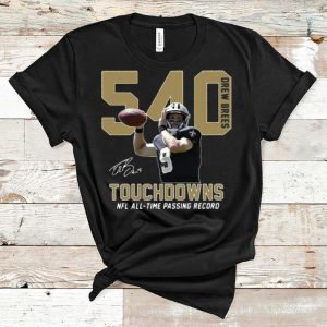 Great 540 Drew Brees Signature Touchdowns Nfl All-time Passing Record shirt
