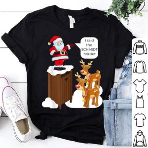 Official I Said the Schmidt House Fun Xmas Santa sweater
