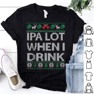 Official IPA Lot when I Drink Ugly Christmas Craft Beer Drinker sweater