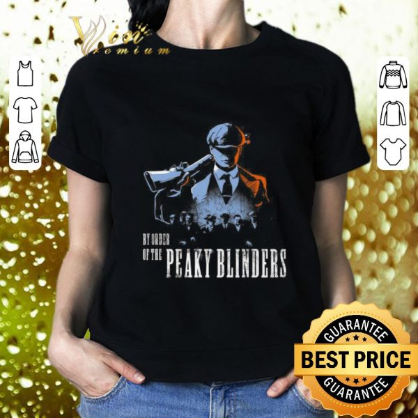 Premium By order of the Peaky Blinders shirt