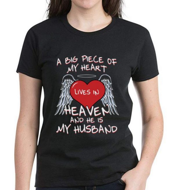 Hot A Big Piece Of My Heart Lives In Heaven And He Is My Husband shirt