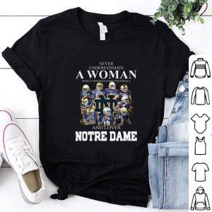 Never underestimate a woman football Notre Dame Fighting Irish shirt