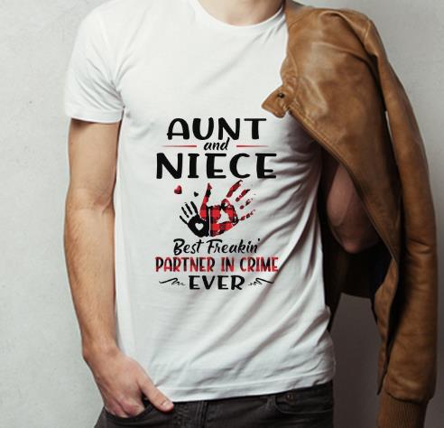 Nice Aunt And Niece Best Freakin Partner In Crime Ever shirt 4 - Nice Aunt And Niece Best Freakin Partner In Crime Ever shirt