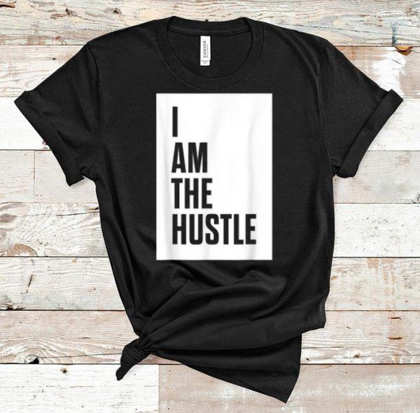 Official I Am The Hustle shirt