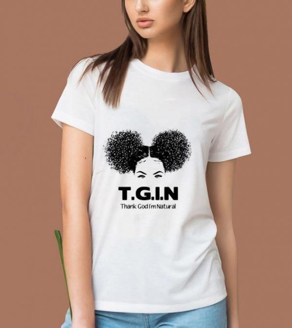 Official T.G.I.N Thank God I'm Natural shirt