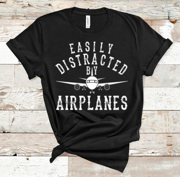 Pretty Easily Distracted By Airplanes shirt