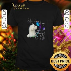 Funny Maltese may there always be an angel by my side shirt
