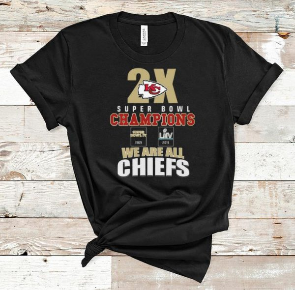 Great Kansas City Chiefs 2x super bowl champions we are all Chiefs shirt