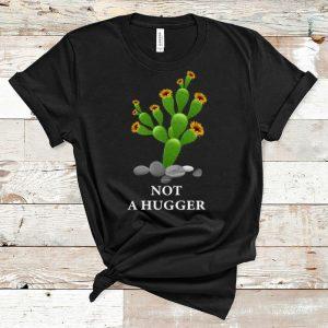 Premium Not A Hugger Cactus Sunflower shirt