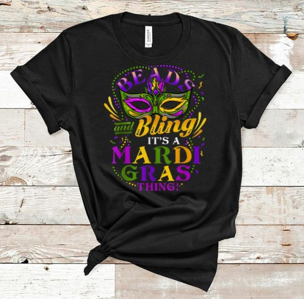 Top Beads And Bling It's A Mardi Gras Thing shirt