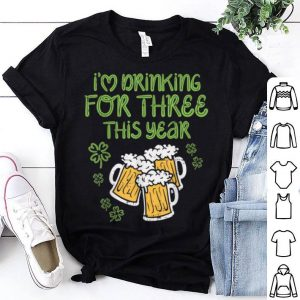 Top For Three Im Drinking St Patricks Day Men Pregnancy Dad Baby shirt