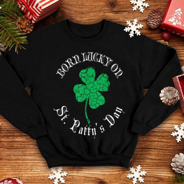 Awesome St. Patrick's Day Birthday Born Lucky On St. Patty's shirt