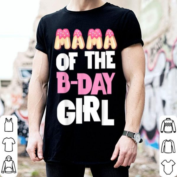 Beautiful Mama Of The Bday Girl Donut Cute Birthday Princess Outfit shirt
