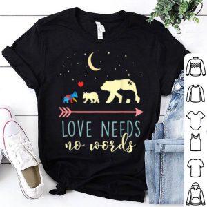 Official Autism Awareness - Mama Bear Love Needs No Words shirt