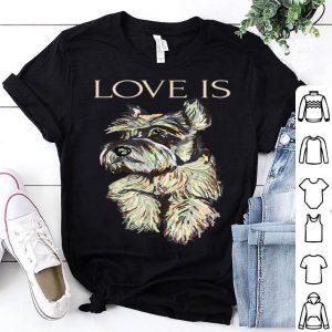 Pretty Love Is Cute Schnauzer Dog Mom Dad Kid Gift shirt