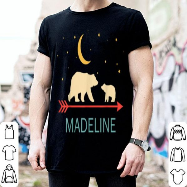 Top Madeline Name Gift Personalized Mama Bear With 1 Cub shirt
