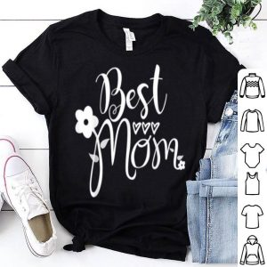 Top Mother's Day Mom Gift - Best Mom shirt