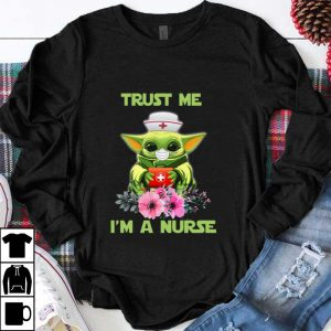 Top Star Wars Baby Yoda Trust Me I'm A Nurse shirt