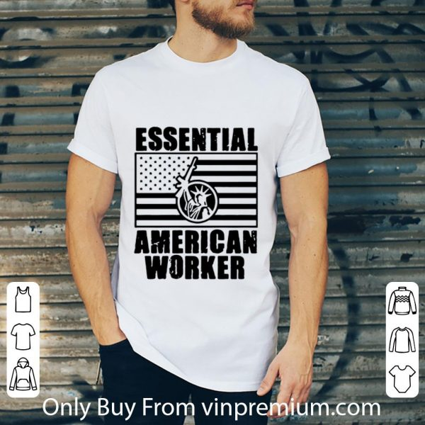 Pretty Essential American Worker Liberty American Flag shirt