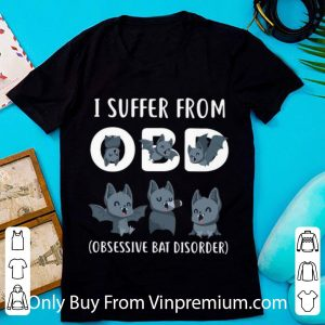 Top I Suffer From OBD Obsessive Bat Disorder shirt