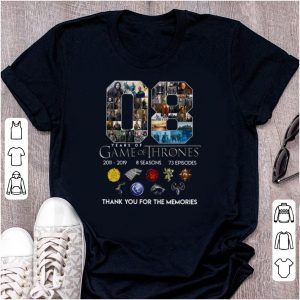 08 Years Of Game of Thrones 2011-2019 8 seasons 73 Episodes Thank You For The Memories shirt