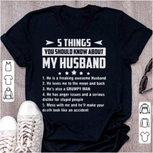 5 Things you should know about my husband he is a freaking awesome husband shirt
