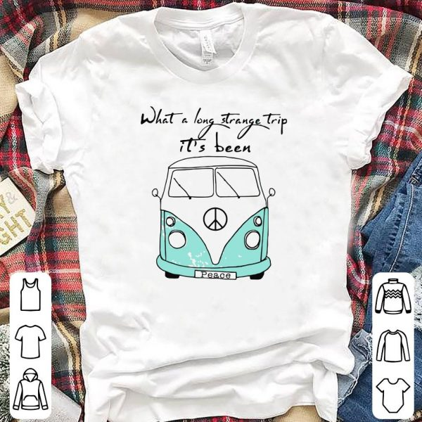 Car What A Long Strange Trip It's Been Peace shirt