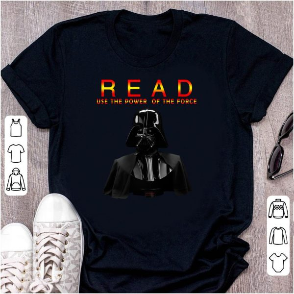 Darth Vader Read Use The Power Of The Force shirt