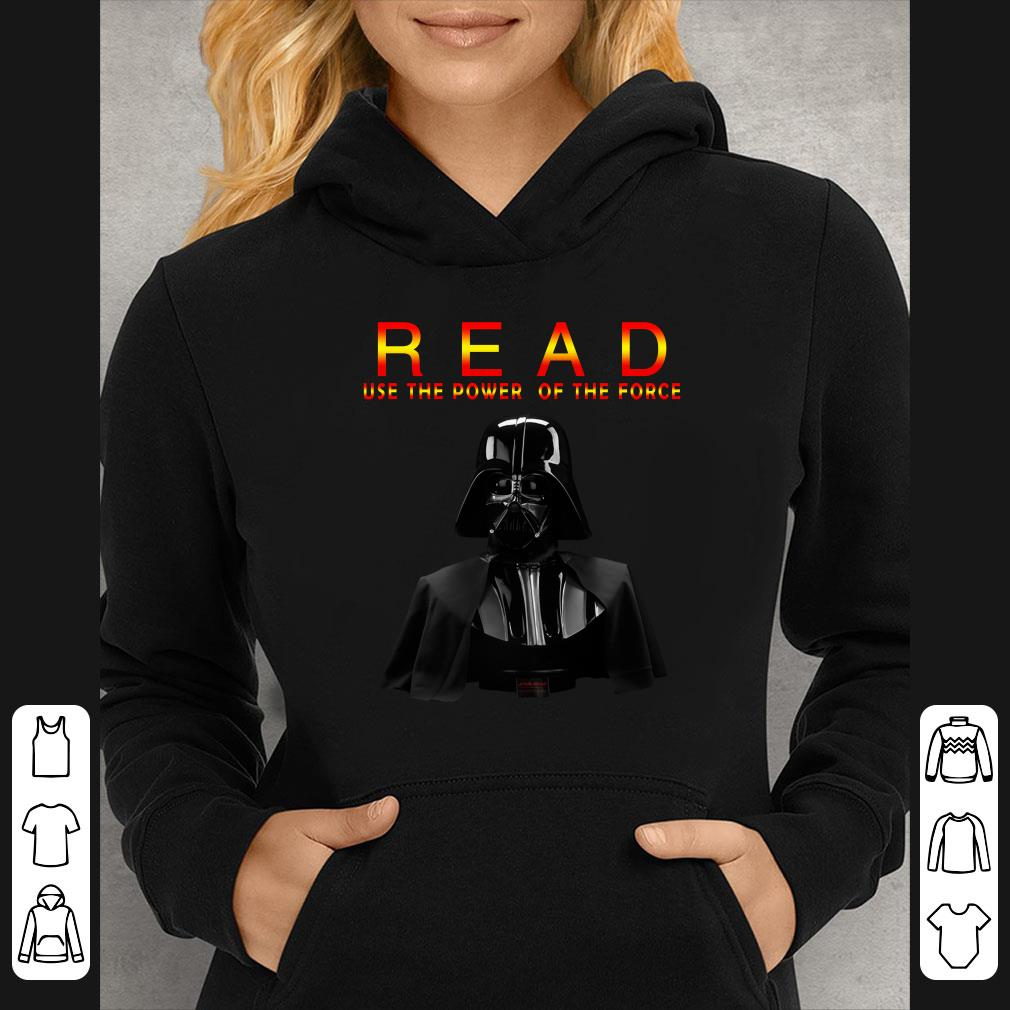 Darth Vader Read Use The Power Of The Force shirt 4 - Darth Vader Read Use The Power Of The Force shirt
