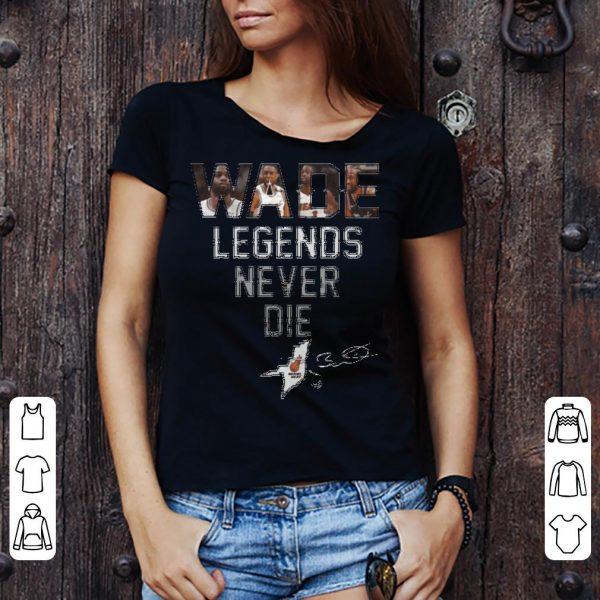 Dwyane Wade Legends Never Die Ladies shirt