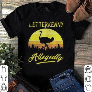 Retro Ostrich Letterkenny Allegedly shirt