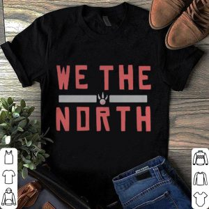 Toronto Raptors We The North Slogan shirt