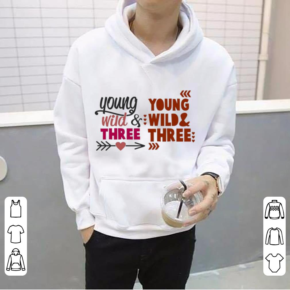 Young Wild and Three young wild three shirt 4 - Young Wild and Three young wild & three shirt