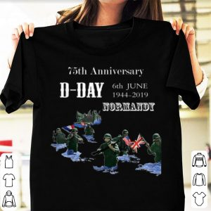 75th Anniversary D-Day Normandy 6th June 1944-2019 shirt