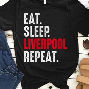 Eat Sleep Liverpool Repeat Let's Go Liverpool shirt