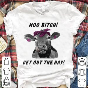 Moo Bitch Get Out The Hay Mugs shirt