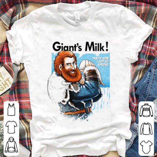 Tormund Giant's Milk That's How I Got So Strong shirt