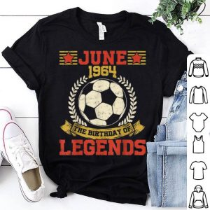 1964 June 55th Birthday Football Soccer Legend Shirt