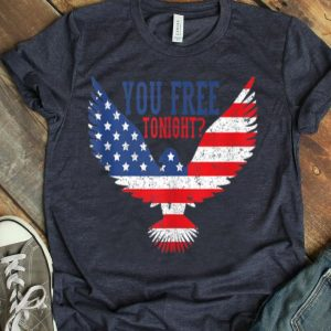 4th Of July Distressed Flag Are You Free Tonight shirt