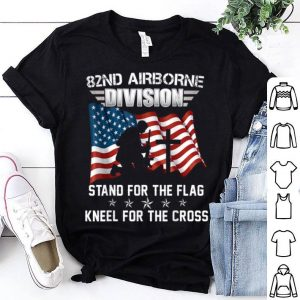 82ND Airborne Division Stand For The Flag shirt
