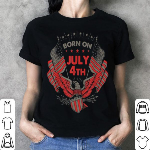 Born On July 4th American Flag Eagle Happy Independence Day shirt