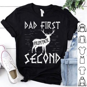 Dad First Hunter Second Deer Hunting Shirt