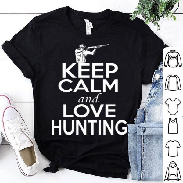 Keep Calm And Love Hunting Shirt