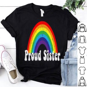 Proud Sister Pride Gay LGBT Day Month Parade Rainbow Premium Shirt