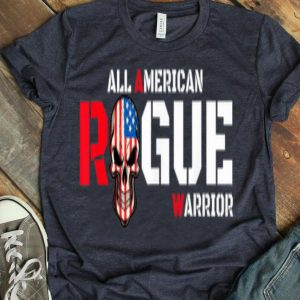 Rogue Life Slogan All American Rogue Warriror shirt